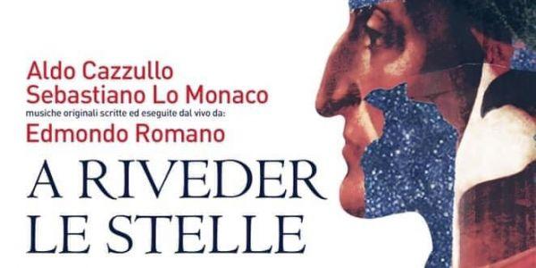 """Martedi 31 agosto 2021, al  Teatro Greco di Siracusa, """"A riveder le stelle"""" lo spettacolo con Aldo Cazzullo e Sebastiano lo Monaco"""